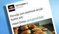 """TRT Haber'in """"Ekmeğe Zam Yapılmadı Ancak Fiyatları Arttı"""" Tweetine 17 İronili Cevap"""