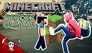 Türkiye'de Minecraft Gerçek Olsaydı!