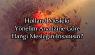 Holland Mesleki Yönelim Analizine Göre Sen Hangi Mesleğin İnsanısın?