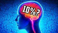 Akılları Her Daim Meşgul Etmiş Bir Konu: Beynimizin %10'unu Kullandığımız Doğru mu?