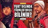 Yurt Dışından Türkiye ve Türkler Nasıl Görülüyor?