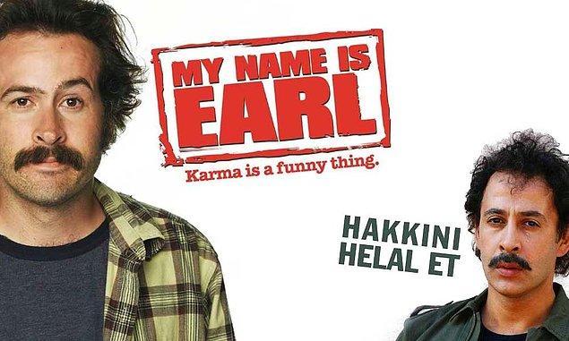 9. Hakkını Helal Et & My Name Is Earl