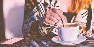 İçtiğin Kahve Seni Ele Verir: Kişiliğine Özel Kahve Tipini Ortaya Çıkarıyoruz!