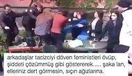 Eski Sevgilisini Taciz Ettiği İddia Edilen Erkeğe Feministlerden Meydan Dayağı