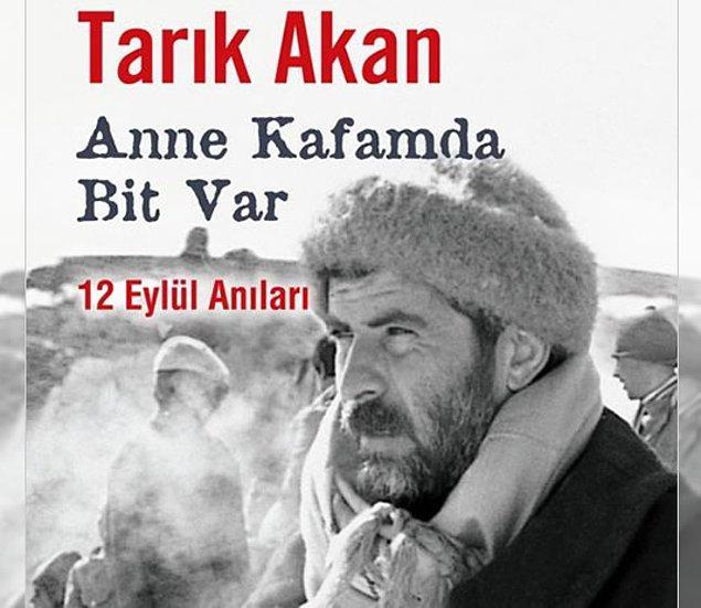 12 Eylül döneminde kısa süreliğine tutuklandı; yıllar sonra ise bu dönemde yaşadıklarını yazdığı kitapta anlattı.