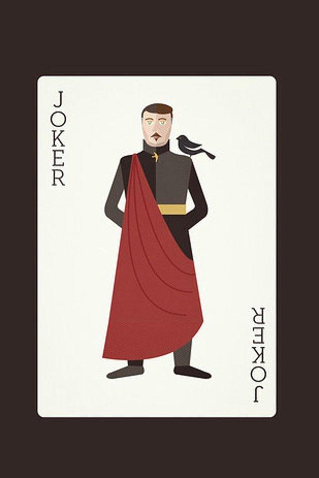 Diğer bir joker Petyr Baelish (Littlefinger) karakterinde. Varys, Targaryen ailesine olan sadakati sebebiyle karo ası olmuş.