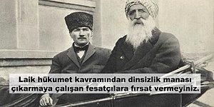 Ulu Önder Atatürk'ün, Laiklik ile İlgili Her Zaman Hatırlanması Gereken 16 Sözü