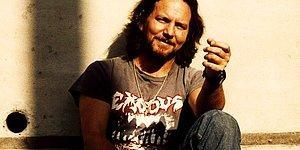 15 Madde ile Tüm Zamanların En Önemli Baritonlarından Eddie Vedder ve Film Gibi Hayatı