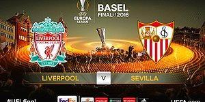 UEFA Avrupa Ligi'nde Liverpool ile Sevilla Finalde!