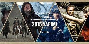 Kaçırılmaması Gereken 2015 Yapımı 55 Sağlam Film