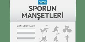 Sporun Manşetleri | 24 Mayıs 2016