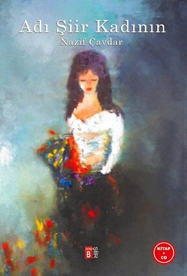 8. Adı Şiir Kadının - Nazif Çavdar