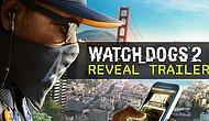 Watch Dogs 2'nin Reveal Trailer'ı Çıktı