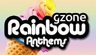 Nefrete ve Karanlığa İnat Gökkuşağı Marşları Söyleyeceğiz: Gzone Rainbows Anthem Çıktı!
