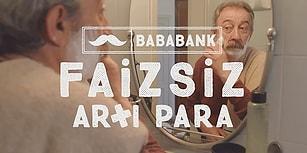 Her Daim Faizsiz Artı Para Alabileceğiniz Tek Banka: Bababank!