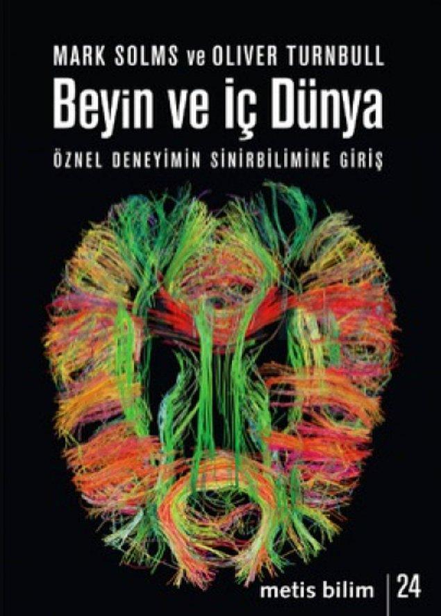 6. Beyin ve İç Dünya - Öznel Deneyimin Sinirbilimine Giriş