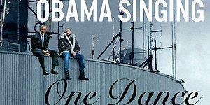 """Sempatik Başkan Barack Obama, Drake'in """"One Dance"""" Şarkısını Söylerse"""