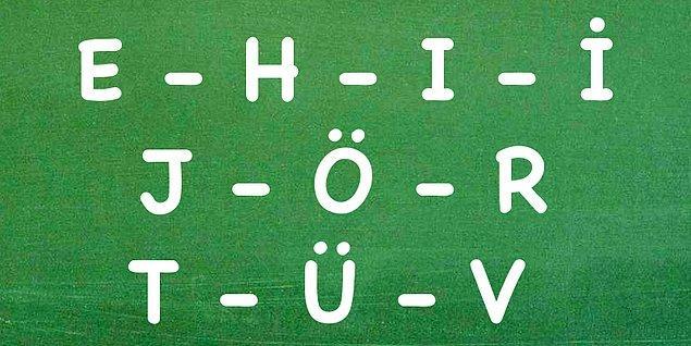 3. Adında veya soyadında ''e, h, ı, i, j, ö, r, t, ü, y'' harflerinden en az biri var mı?