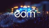 EDM Tanışılması gereken bir müzik türü