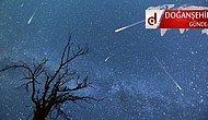 Yılın En Görkemli Meteor Yağmuru Bu Gece