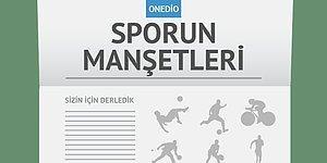 Sporun Manşetleri | 31 Ağustos 2016