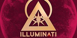 Illuminati Üyesi Olsan Kaç Kişiyi Peşinden Sürüklerdin?