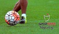 Süper Lig'de 6. Hafta Maçları Tamamlandı