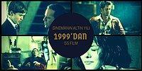 Sinemanın Altın Yılı 1999'dan Kaçırılmaması Gereken 55 Film