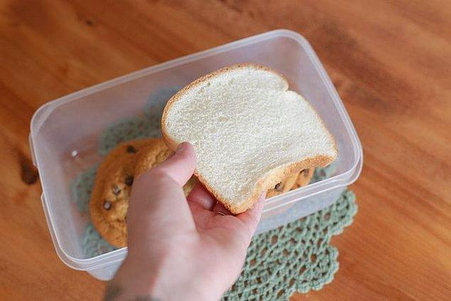 6. Ekmekler ve kurabiyeler hemen aynı kabın içine girmeli!