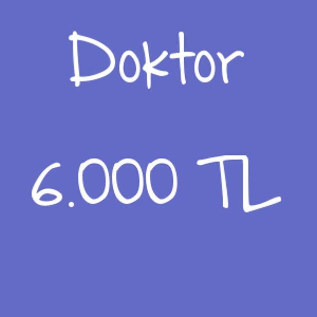 Doktor - 6.000 TL!
