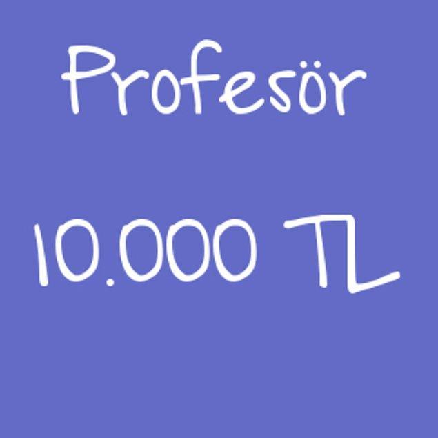 Profesör - 10.000 TL!
