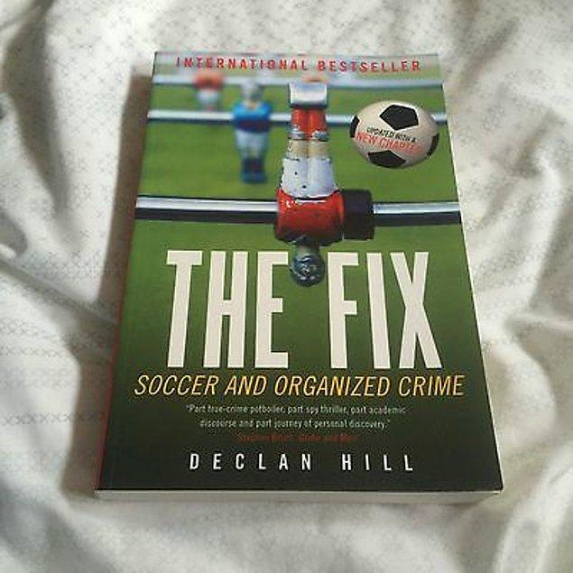 23. The Fix: Soccer and Organized Crime (Declan Hill)