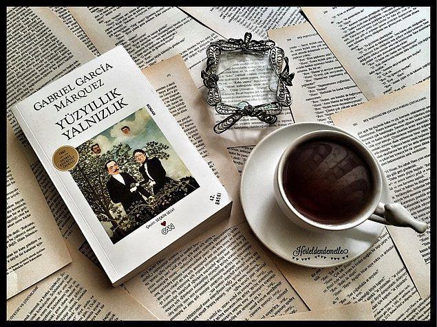 """Senin hayatını değiştirecek kitap """"Yüzyıllık Yalnızlık""""!"""