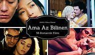 2000'li Yılların Kaliteli Ama Az Bilinen 55 Romantik Filmi