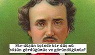 Zamanının Çok Ötesinde Bir Şair Olan Edgar Allan Poe'nun Ders Niteliğindeki 15 Sözü