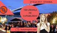Bugün İstanbul'da 100 Liramla Ne Yapabilirim?