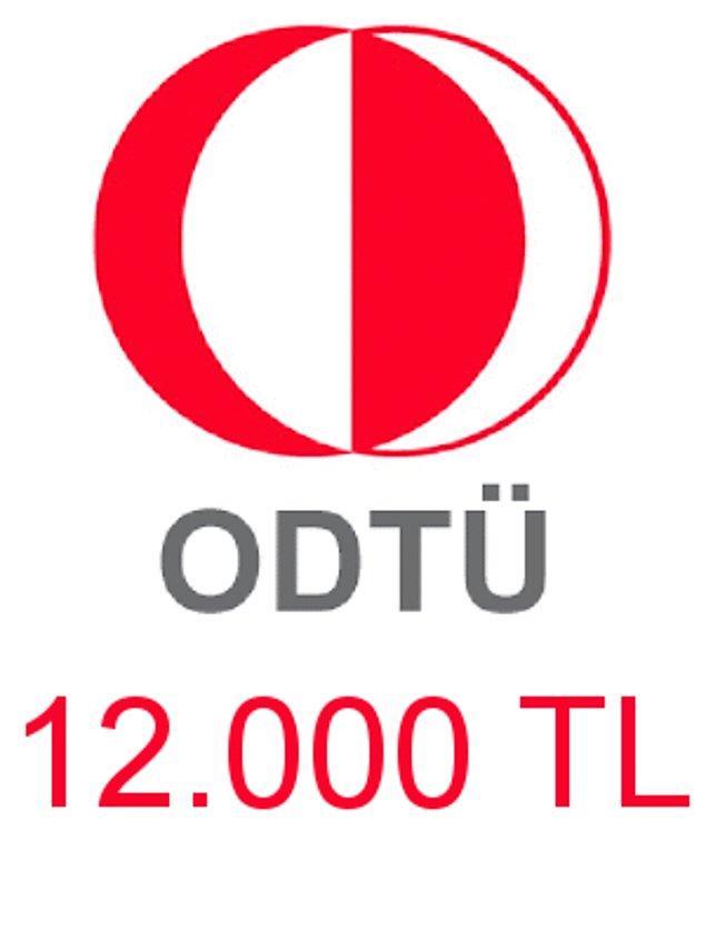 ODTÜ - 12.000 TL!