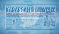 Hürriyet'in 'Karargâh Rahatsız' Haberi Gündemdeki Yerini Koruyor: İşte 3 Günde Yaşananlar