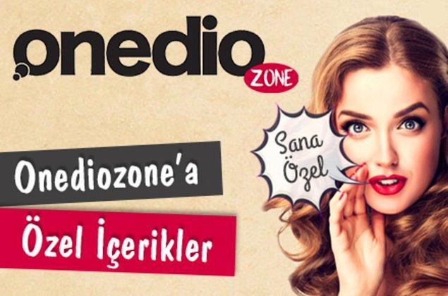 Şimdi Onedio içerikleri de artık Onediozone'da sana özel!