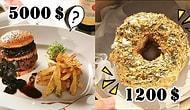 Fahiş Fiyatıyla Cebi Yakmakla Kalmayıp Kül Eden 11 Hiper Lüks Yiyecek