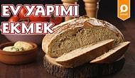 Evi Mis Gibi Ekmek Kokutma Zamanı! Ev Yapımı Ekmek Nasıl Yapılır?
