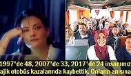 Ölümden Başkası Yalan! 10'ar Yıl Arayla Trajik Otobüs Kazalarında Kaybettiklerimiz...