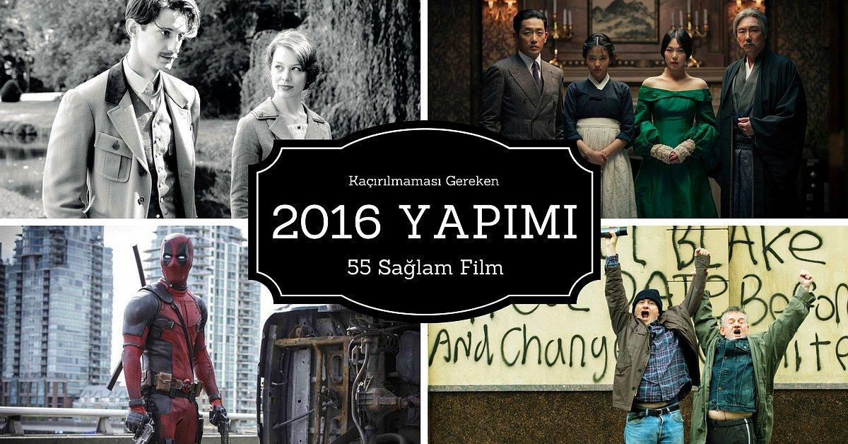 Kaçırılmaması Gereken 2016 Yapımı 55 Sağlam Film - onedio com