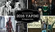 Kaçırılmaması Gereken 2016 Yapımı 55 Sağlam Film