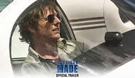 Tom Cruise'lu American Made Filminden İlk Fragman Yayınlandı!