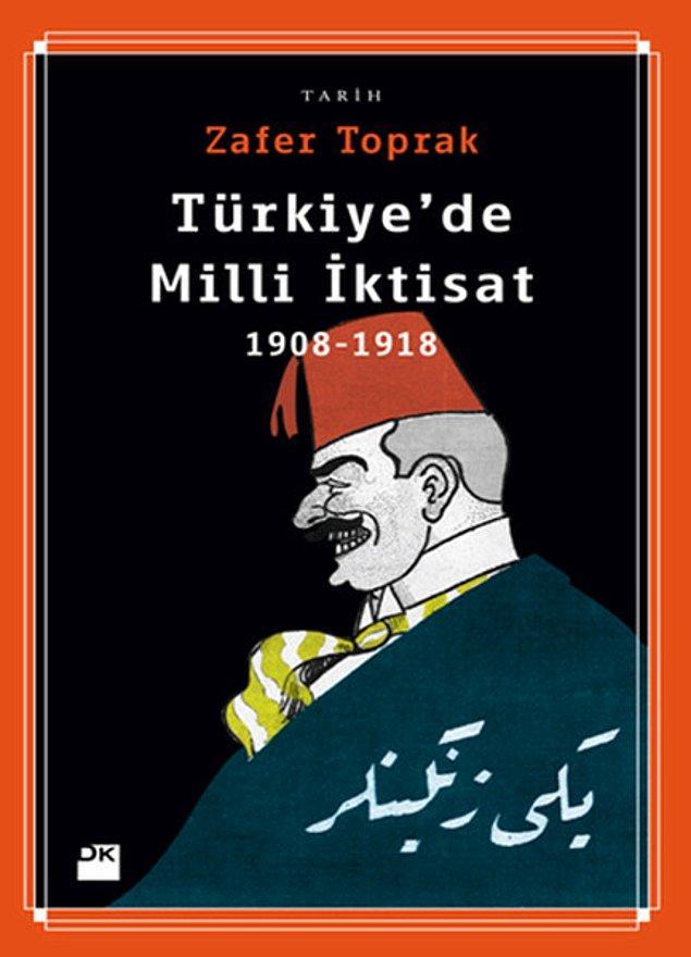 8. Türkiye'de Milli İktisat - Zafer Toprak