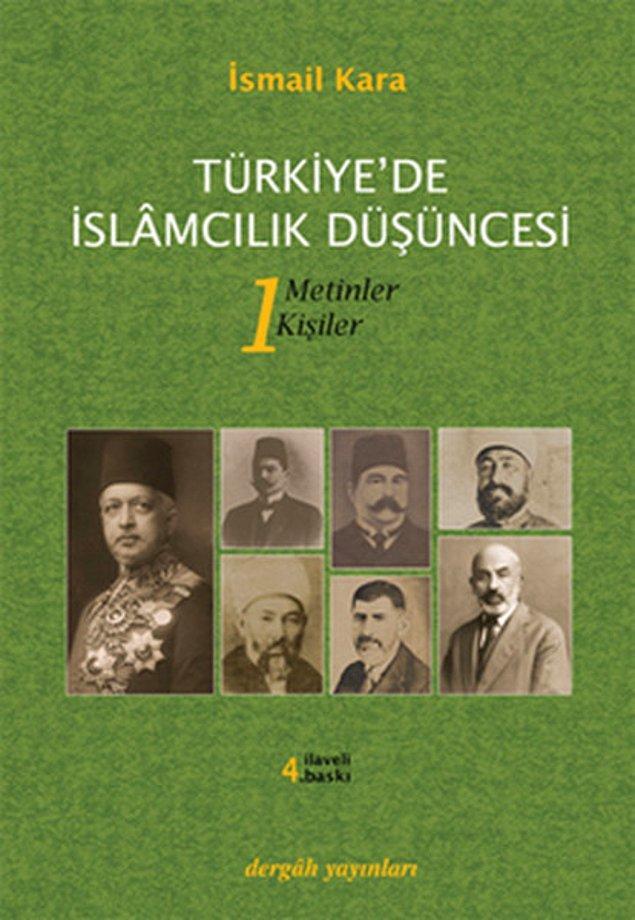 13. Türkiye'de İslâmcılık Düşüncesi - İsmail Kara