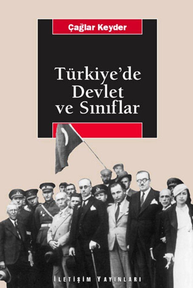 7. Türkiye'de Devlet ve Sınıflar - Çağlar Keyde