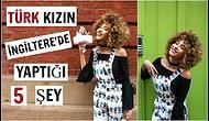 Kıvırcık Saçlı Türk Kadının İngiltere'de Yaptığı 5 Şey