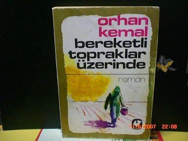6. Bereketli Topraklar Üzerinde - Orhan Kemal